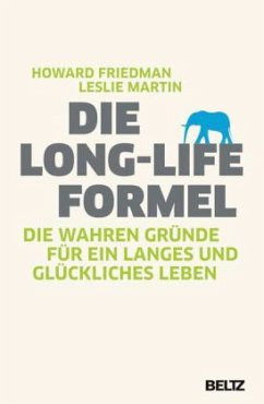 Die Long-Life-Formel - Friedman, Howard S.; Martin, Leslie R.