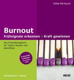 Burnout: Frühsignale erkennen - Kraft gewinnen - Pilz-Kusch, Ulrike
