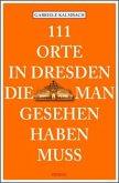 111 Orte in Dresden die man gesehen haben muss