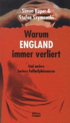 Warum England immer verliert - Kuper, Simon; Szymanski, Stefan