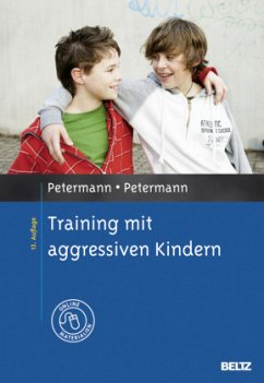 Training mit aggressiven Kindern - Petermann, Franz; Petermann, Ulrike