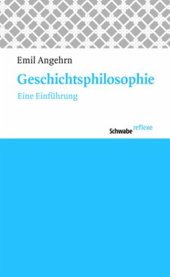 Geschichtsphilosophie - Angehrn, Emil