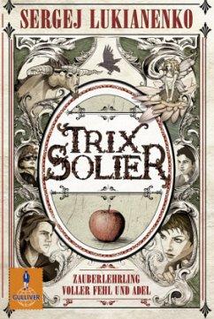 Trix Solier - Zauberlehrling voller Fehl und Adel - Lukianenko, Sergej