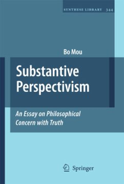 Substantive Perspectivism: An Essay on Philosophical Concern with Truth - Mou, Bo
