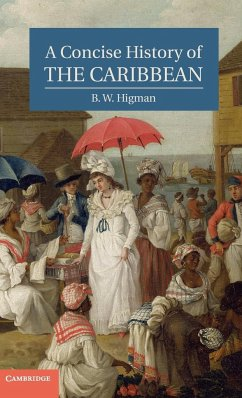 A Concise History of the Caribbean - Higman, B. W.