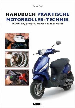 Handbuch praktische Motorroller-Technik - Fry, Trevor;Trevor Frey