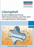Lösungsheft / Aufgabensammlung CNC-Technik Drehen nach PAL 2012 mit angetriebenen Werkzeugen