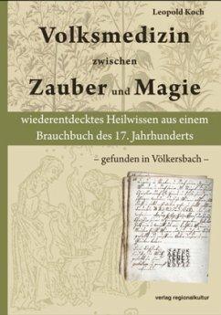 Volksmedizin zwischen Zauber und Magie