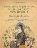 Gesund durch das Jahr mit der Heiligen Hildegard von Bingen