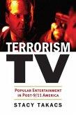 Terrorism TV: Popular Entertainment in Post-9/11 America