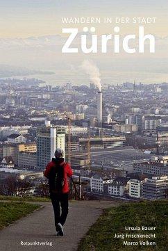 Wandern in der Stadt Zürich - Bauer, Ursula; Frischknecht, Jürg; Volken, Marco