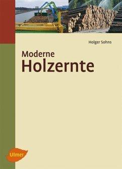 Moderne Holzernte - Sohns, Holger