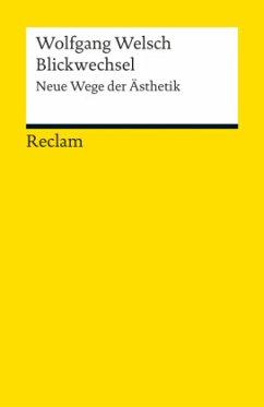 Blickwechsel - Welsch, Wolfgang