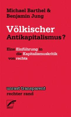Völkischer Antikapitalismus? - Barthel, Michael; Jung, Benjamin