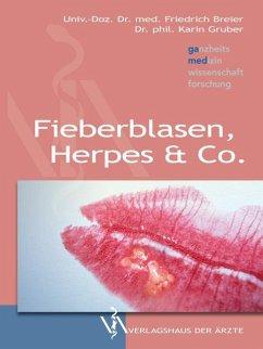 Fieberblasen, Herpes & Co - Breier, Friedrich; Gruber, Karin