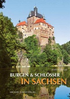 Burgen und Schlösser in Sachsen - Donath, Matthias