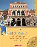 Allegretto und der Zauber des Wiener Musikvereins (mit CD)