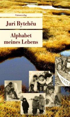 Alphabet meines Lebens - Rytchëu, Juri