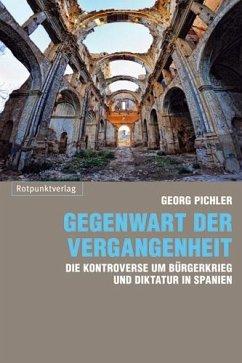 Gegenwart der Vergangenheit - Pichler, Georg