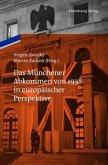 Das Münchener Abkommen von 1938 in europäischer Perspektive