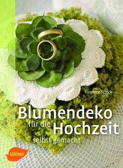 Blumendeko für die Hochzeit selbst gemacht - Schick, Eleonore