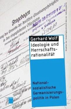 Ideologie und Herrschaftsrationalität - Wolf, Gerhard