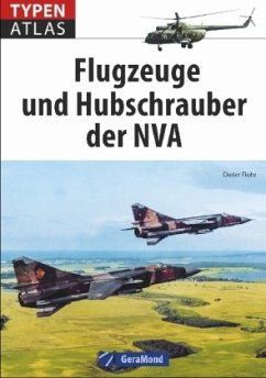Typenatlas Flugzeuge und Hubschrauber der NVA - Flohr, Dieter