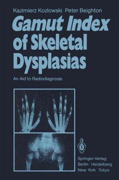 Gamut index of skeletal dysplasias : an aid to radiodiagnosis. Foreword by Frederic N. Silverman.