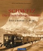 Schweiz - die Eisenbahngeschichte