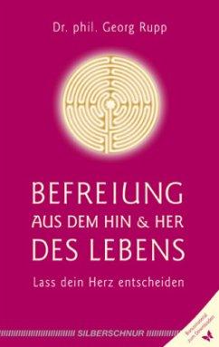 Befreiung aus dem Hin und Her des Lebens - Rupp, Georg