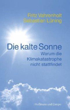 Die kalte Sonne - Vahrenholt, Fritz; Lüning, Sebastian