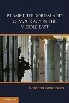 Islamist Terrorism and Democracy in the Middle East - Dalacoura, Katerina