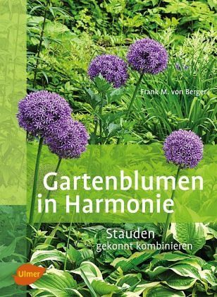 gartenblumen in harmonie von frank m von berger buch. Black Bedroom Furniture Sets. Home Design Ideas