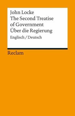 The Second Treatise of Government. Über die Regierung - Locke, John