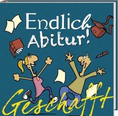 Geschafft! Endlich Abitur! - Kernbach, Michael