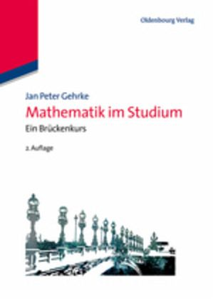 Mathematik im Studium - Gehrke, Jan P.