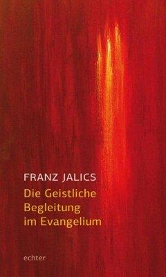 Die Geistliche Begleitung im Evangelium - Jalics, Franz