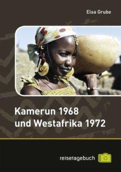 Kamerun 1968 und Westafrika 1972