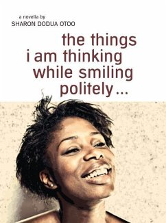 the things i am thinking while smiling politely - Otoo, Sharon D.