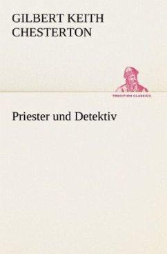 Priester und Detektiv - Chesterton, Gilbert K.