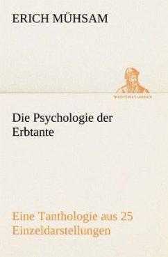 Die Psychologie der Erbtante - Mühsam, Erich
