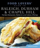 Food Lovers' Guide to (R) Raleigh, Durham & Chapel Hill