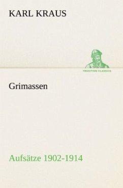 Grimassen - Aufsätze 1902-1914