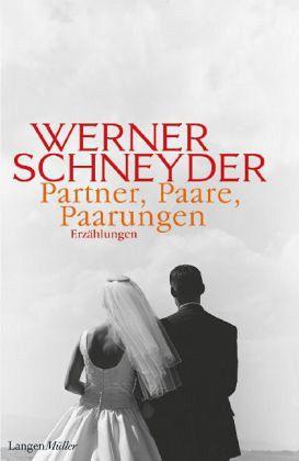 Partner, Paare, Paarungen - Schneyder, Werner