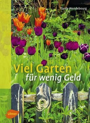 viel garten f r wenig geld von tjards wendebourg buch. Black Bedroom Furniture Sets. Home Design Ideas