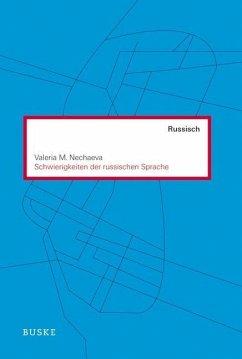 Schwierigkeiten der russischen Sprache - Nechaeva, Valeria M.