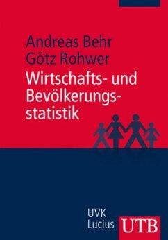 Wirtschafts- und Bevölkerungsstatistik - Behr, Andreas; Rohwer, Götz