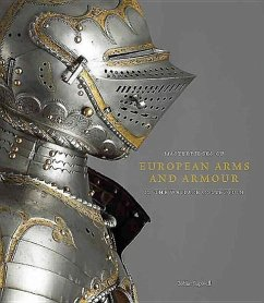 Masterpieces of European Arms and Armour in the...