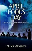 Book 11 in the Resurrection Dawn Series: April Fool's Day