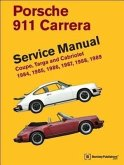 Porsche 911 Carrera Service Manual: 1984, 1985, 1986, 1987, 1988, 1989: Coupe, Targa and Cabriolet